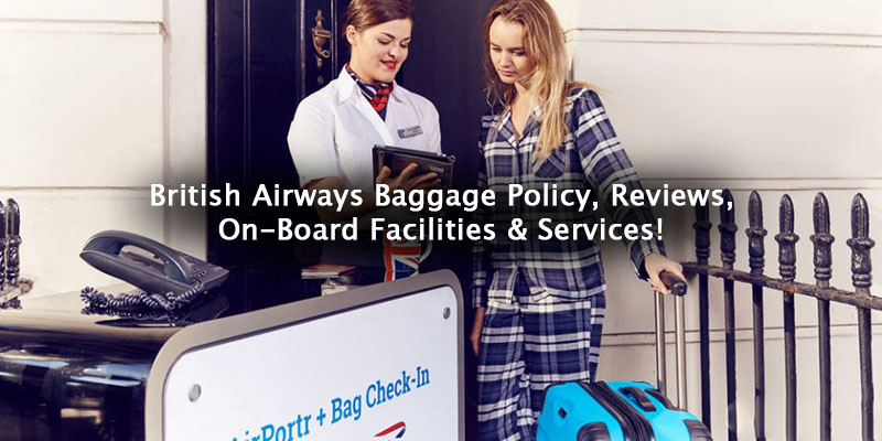 British Airways Baggage Policy, Reviews, On-Board Facilities & Services!
